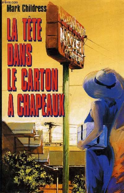 LA TETE DANS LE CARTON A CHAPEAUX.