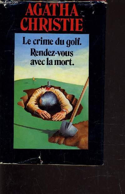 LE CRIME DU GOLF. RENDEZ-VOUS AVEC LA MORT.