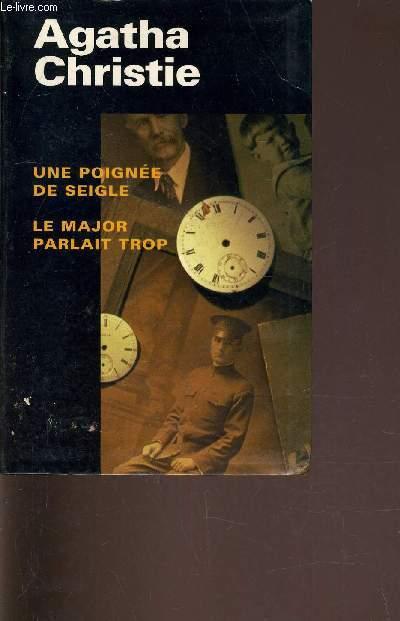 UNE POIGNEE DE SEIGLE - LE MAJOR PARLAIT TROP.