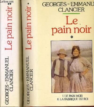 LE PAIN NOIR - TOME 1 : LE PAIN NOIR - LA FABRIQUE DU ROI - TOME 2 : LES DRAPEAUX DE LA VILLE - LA DERNIERE SAISON.