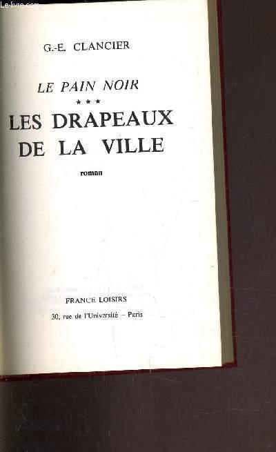 LE PAIN NOIR - TOME 3 : LES DRAPEAUX DE LA VILLE.