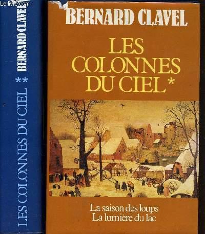LES COLONNES DU CIEL - TOME 1 : LA SAISON DES LOUPS - LA LUMIERE DU LAC - TOME 2 : LA FEMME DE GUERRE - MARIR BON PAIN - COMPAGNONS DU NOUVEAU MONDE.