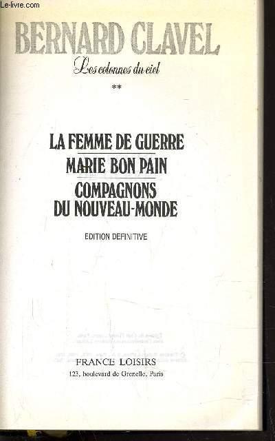 LES COLONNES DU CIEL - TOME 2 : LA FEMME DE GUERRE - MARIR BON PAIN - COMPAGNONS DU NOUVEAU MONDE.
