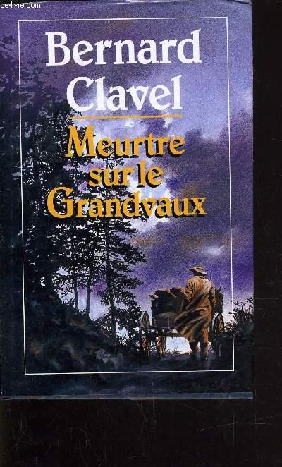 MEURTRE SUR LE GRANDVAUX.