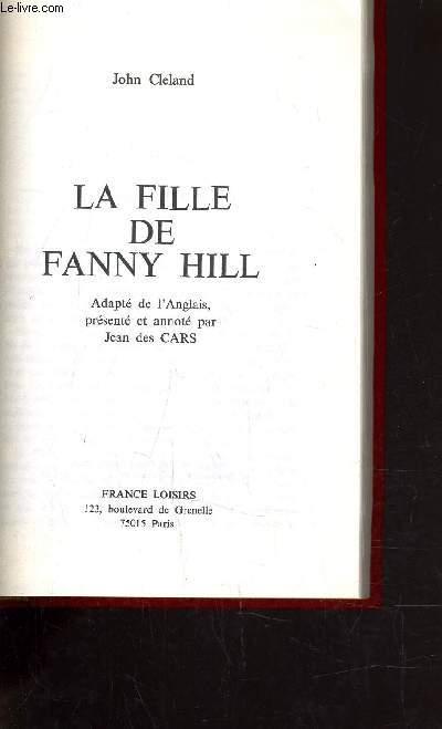 LA FILLE DE FANNY HILL MEMOIRES D'UNE FEMME DE PLAISIR.