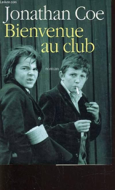 BIENVENUE AU CLUB.