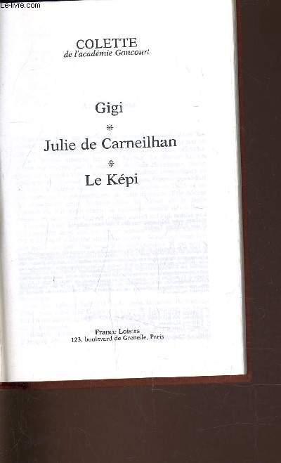 GIGI - JULIE DE CARNEILHAN - LE KEPI.