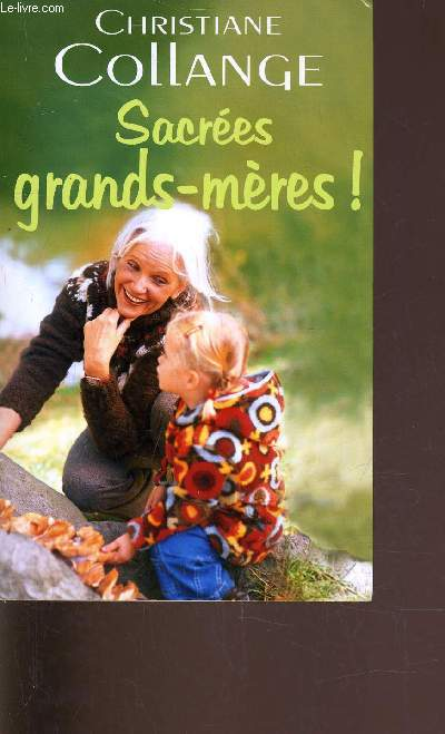SACREES GRANDS-MERES!.
