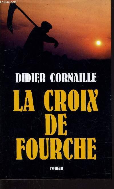 LA CROIX DE FOURCHE.