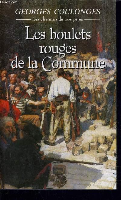 LES BOULETS ROUGES DE LA COMMUNE.