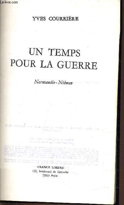 NORMANDIE NIEMEN - UN TEMPS POUR LA GUERRE.