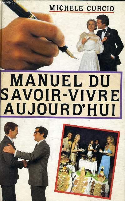 MANUEL DU SAVOIR-VIVRE AUJOURD'HUI.