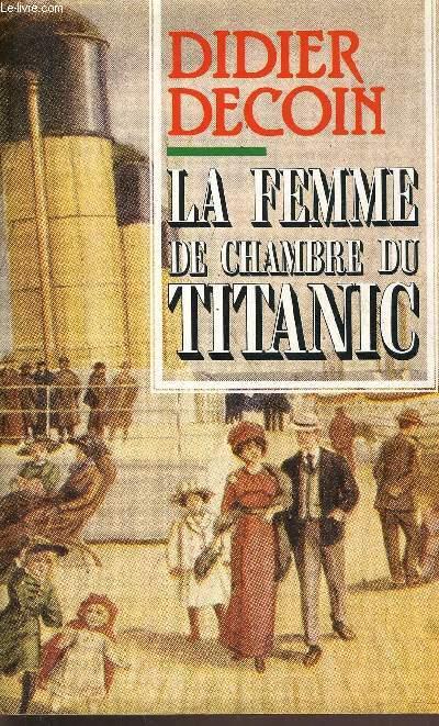 LA FEMME DE CHAMBRE DU TITANIC.