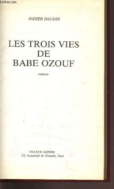 LES TROIS VIES DE BABE OZOUF.