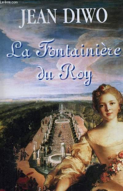 LA FONTAINIERE DU ROY.