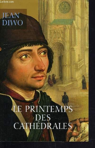 LE PRINTEMPS DES CATHEDRALES.
