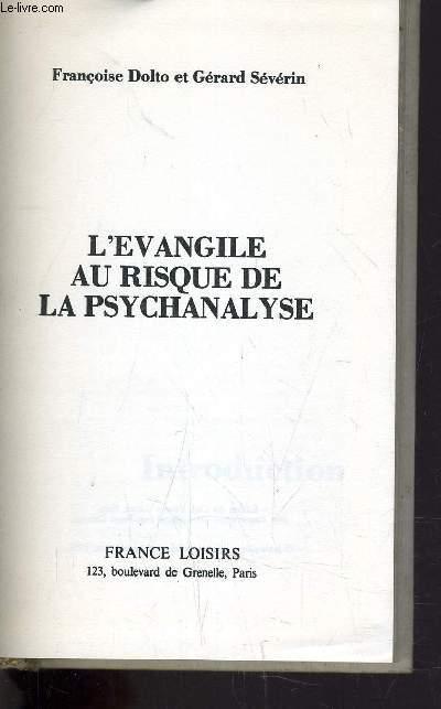L'EVANGILE AU RISQUE DE LA PSYCHANALYSE TOME 1.