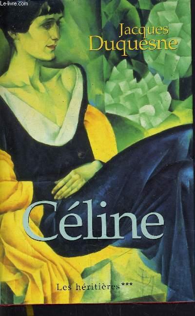 LES HERITIERES - TOME 3 : CELINE.