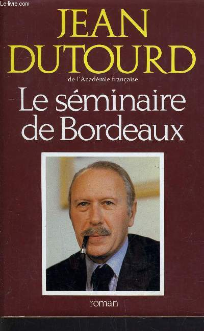LE SEMINAIRE DE BORDEAUX.