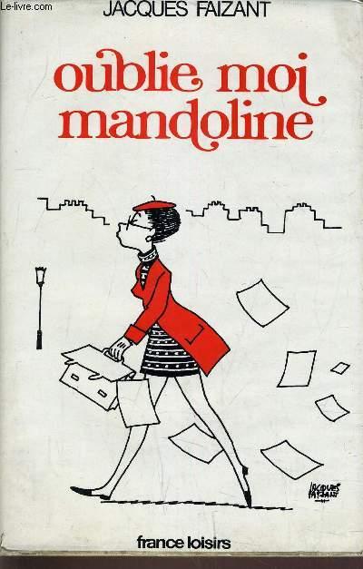 OUBLIE MOI MANDOLINE.