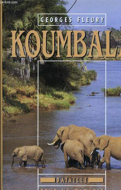 KOUMBALA - BATAILLE POUR UN PARADIS.