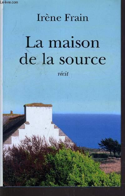 LA MAISON DE LA SOURCE.