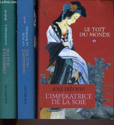 L'IMPERATRICE DE LA SOIE - TOME 1 : LE TOIT DU MONDE - TOME 2 : LES YEUX DE BOUDDHA - TOME 3 :L'USURPATRICE.