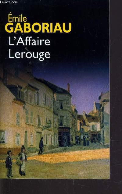 L'AFFAIRE LEROUGE.