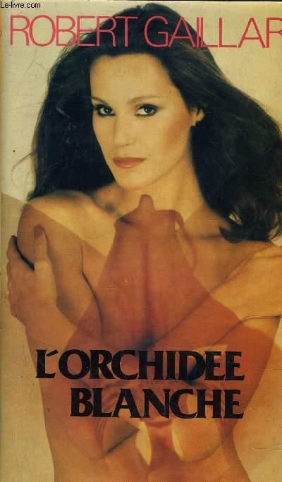 L'ORCHIDEE BLANCHE.