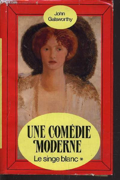UNE COMEDIE MODERNE - TOME 1 : LE SINGE BLANC.