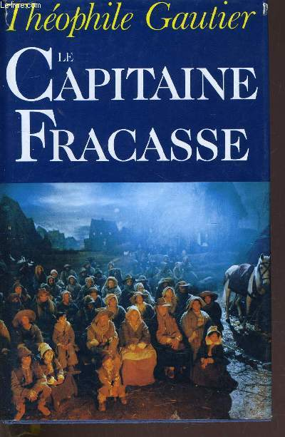 LE CAPITAINE FRACASSE.