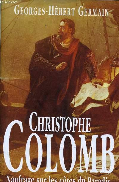 CHRISTOPHE COLOMB - NAUFRAGES SUR LES COTES DU PARADIS.
