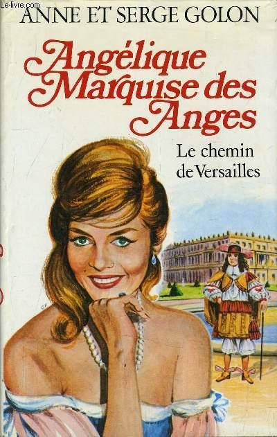 ANGELIQUE MARQUISE DES ANGES - TOME 2 : LE CHEMIN DE VERSAILLES.