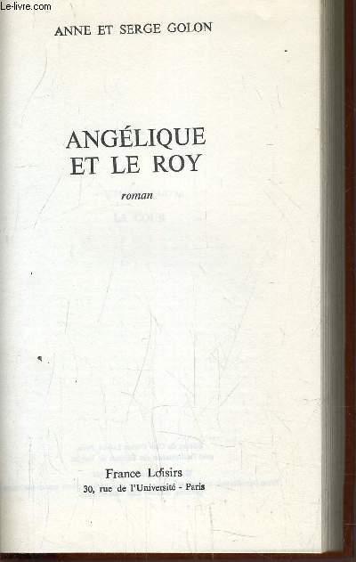 ANGELIQUE MARQUISE DES ANGES - TOME 3 : ANGELIQUE ET LE ROY.