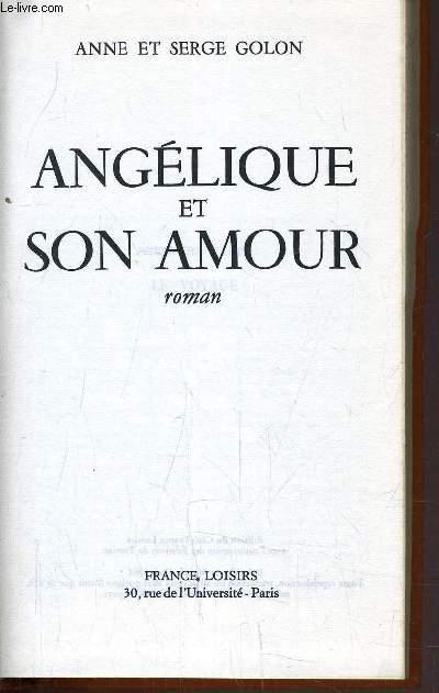 ANGELIQUE MARQUISE DES ANGES - TOME 6 : ANGELIQUE ET SON AMOUR.
