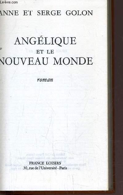 ANGELIQUE MARQUISE DES ANGES - TOME 7 : ANGELIQUE ET LE NOUVEAU MONDE.