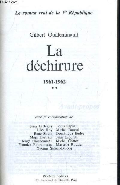 LE ROMAN VRAI DE LA Ve REPUBLIQUE ... - TOME 2 : LA DECHIRURE 1961 - 1962.