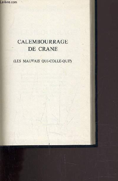 CALEMBOURRAGE DE CRANE.