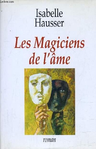 LES MAGICIENS DE L'AME.