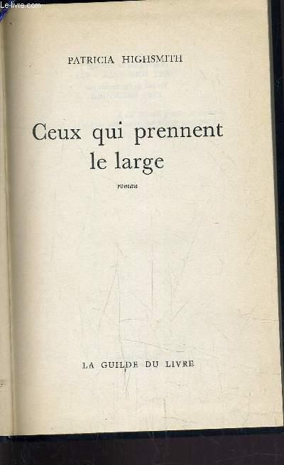 CEUX QUI PRENNENT LE LARGE.