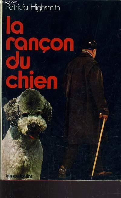 LA RANCON DU CHIEN.