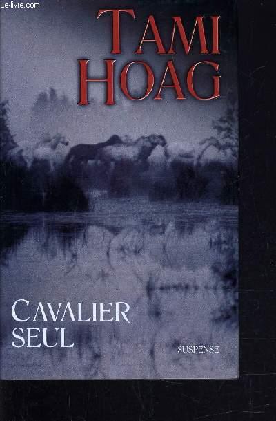 CAVALIER SEUL.