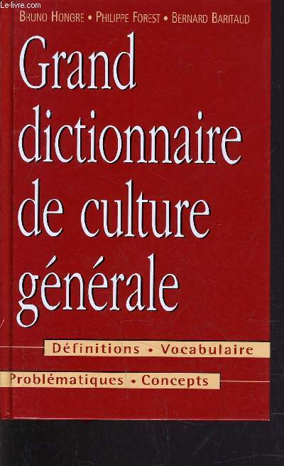 GRAND DICTIONNAIRE DE CULTURE GENERALE.