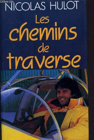 LES CHEMINS DE TRAVERSE.