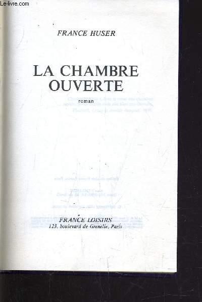 LA CHAMBRE OUVERTE.