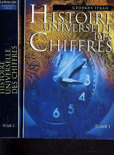 HISTOIRE UNIVERSELLE DES CHIFFRES - TOME 1 : TABLE ANALYTIQUE - TOME 2 : REPERES CHRONOLOGIQUES ET BIBLIOGRAPHIE GENERALE ET ANALYTIQUE.