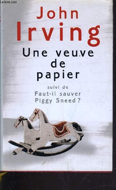 UNE VEUVE DE PAPIER - FAUT-IL SAUVER PIGGY SNEED?.
