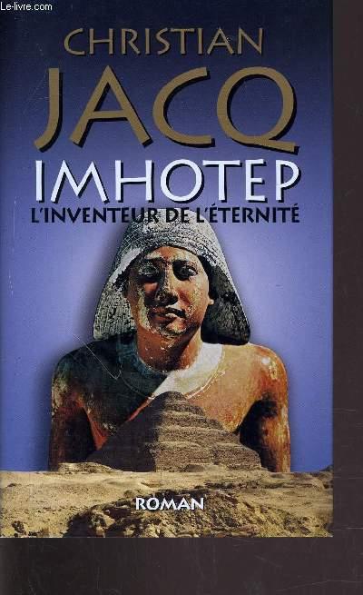 IMHOTEP - L'INVENTEUR DE L'ETERNITE.