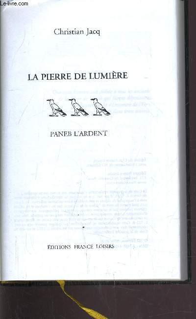 LA PIERRE DE LUMIERE - TOME 3 : PANEB L'ARDENT.