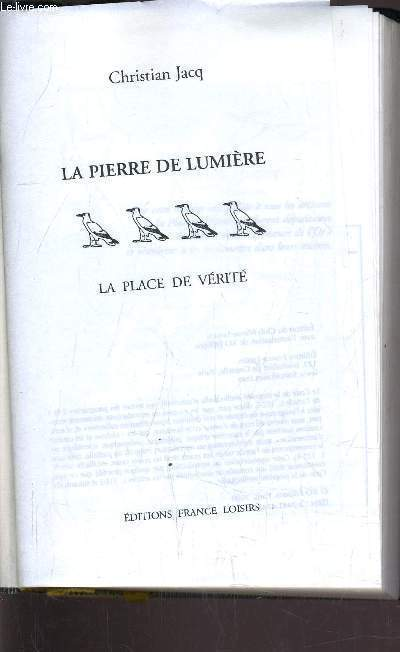 LA PIERRE DE LUMIERE - TOME 4 : LA PLACE DE VERITE.